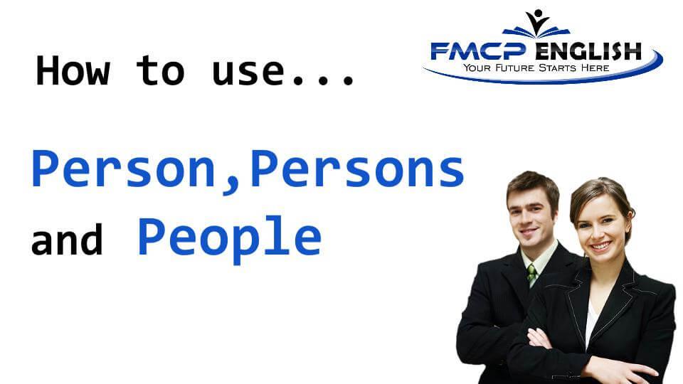 ความแตกต่างระหว่าง Person, Persons, และ People